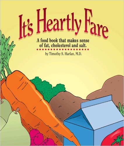 It's Heartly Fare, by Timothy S. Harlan, MD